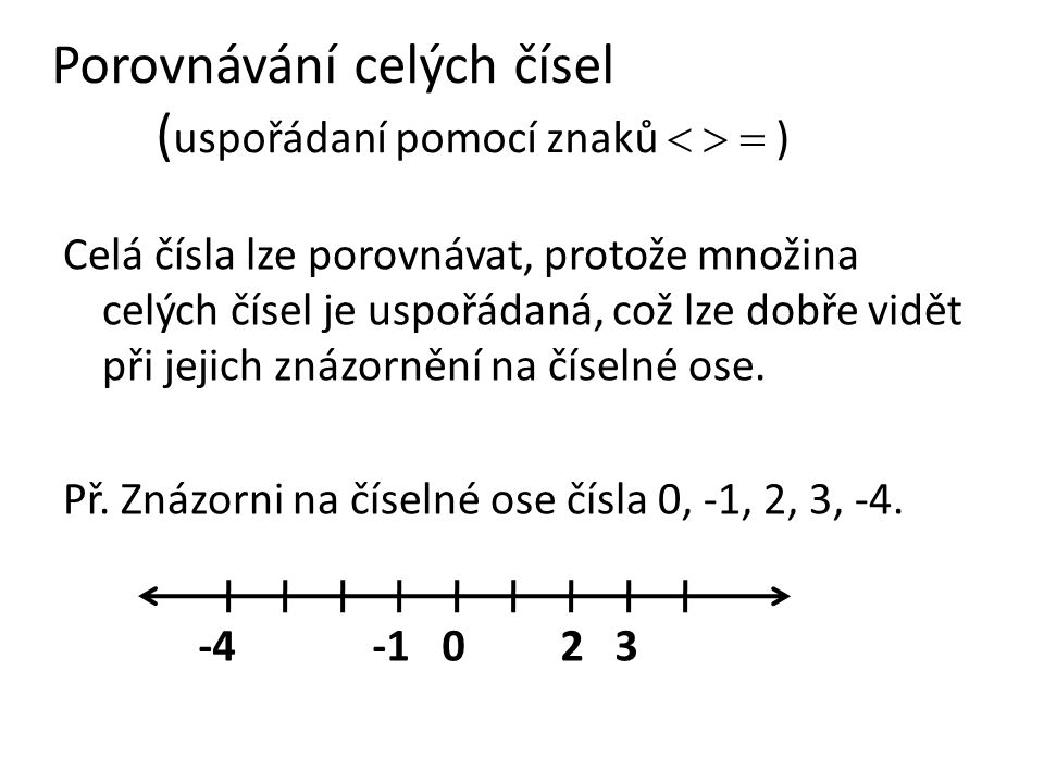 Porovnávání celých čísel (uspořádaní pomocí znaků    )