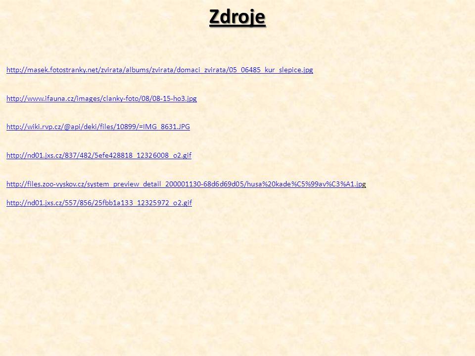 Zdroje http://masek.fotostranky.net/zvirata/albums/zvirata/domaci_zvirata/05_06485_kur_slepice.jpg.
