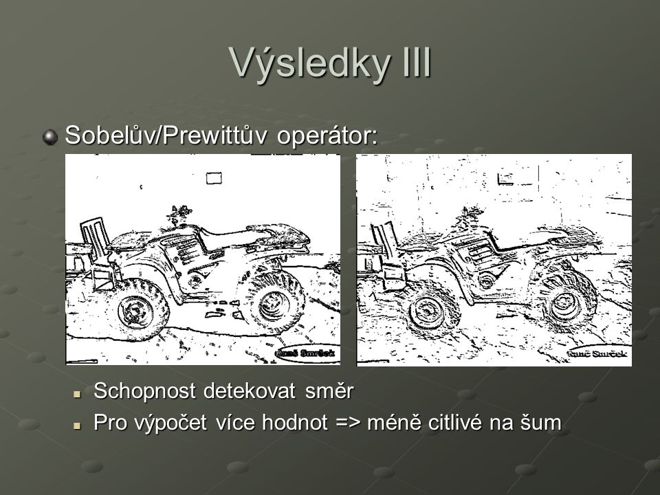 Výsledky III Sobelův/Prewittův operátor: Schopnost detekovat směr