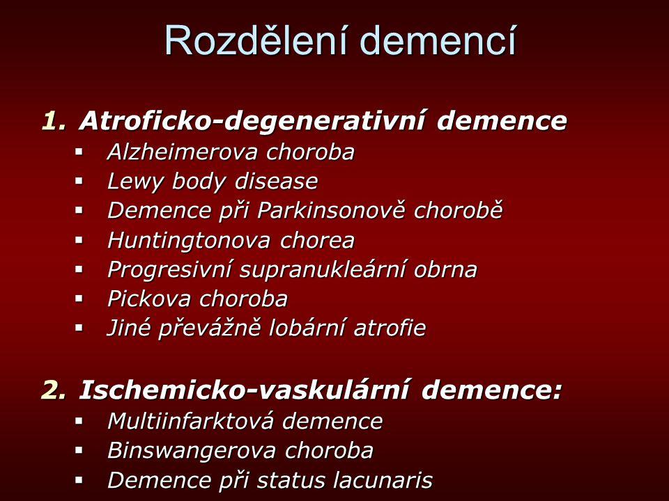 Rozdělení demencí Atroficko-degenerativní demence
