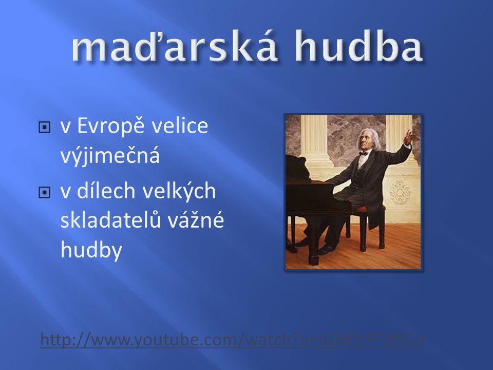 maďarská hudba v Evropě velice výjimečná