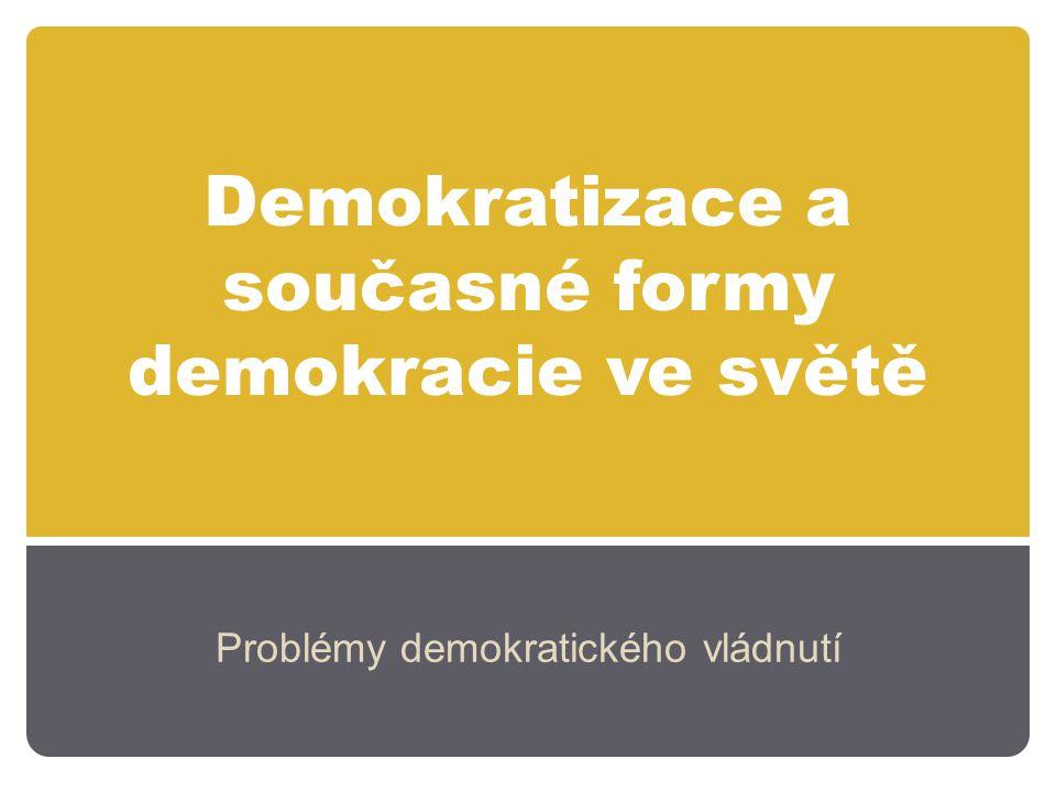 Demokratizace a současné formy demokracie ve světě