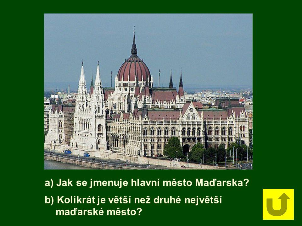 a) Jak se jmenuje hlavní město Maďarska
