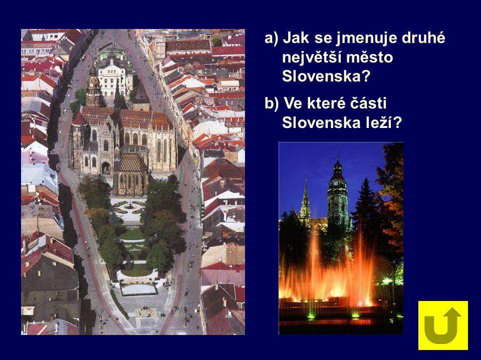 a) Jak se jmenuje druhé největší město Slovenska b) Ve které části Slovenska leží