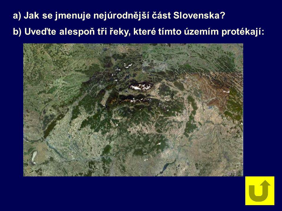 a) Jak se jmenuje nejúrodnější část Slovenska