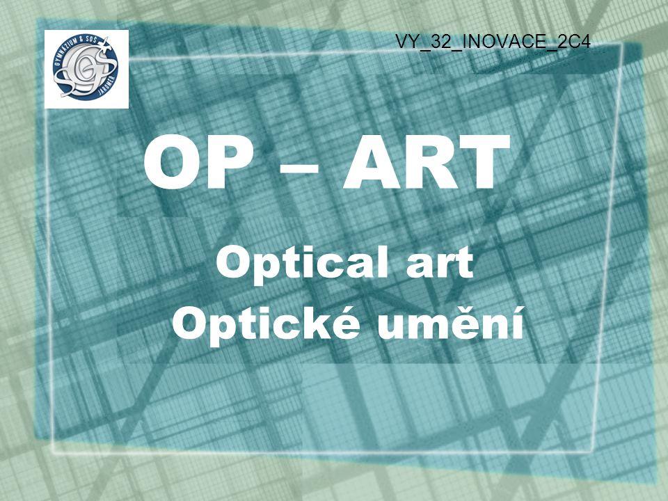 OP – ART Optical art Optické umění