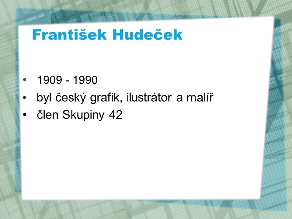 František Hudeček 1909 - 1990 člen Skupiny 42