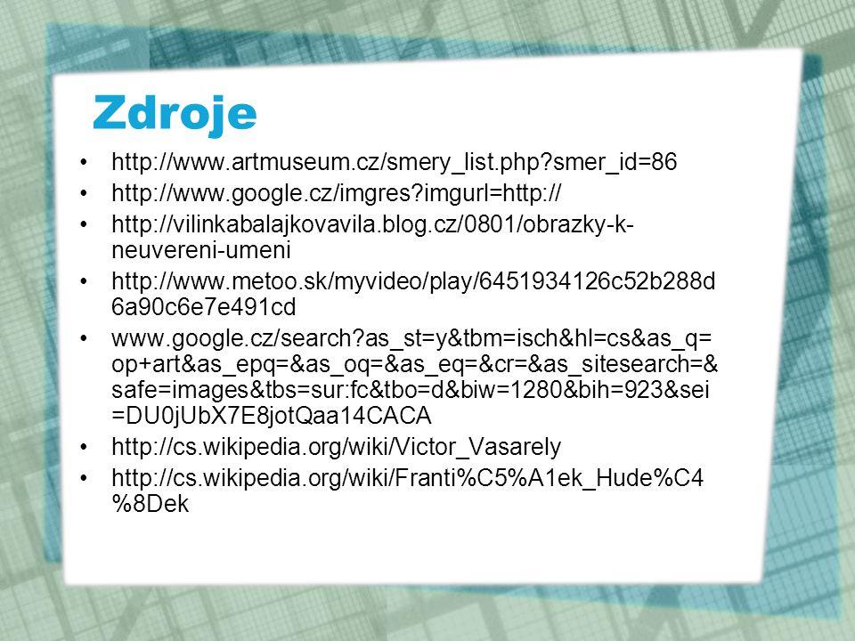 Zdroje http://www.artmuseum.cz/smery_list.php smer_id=86