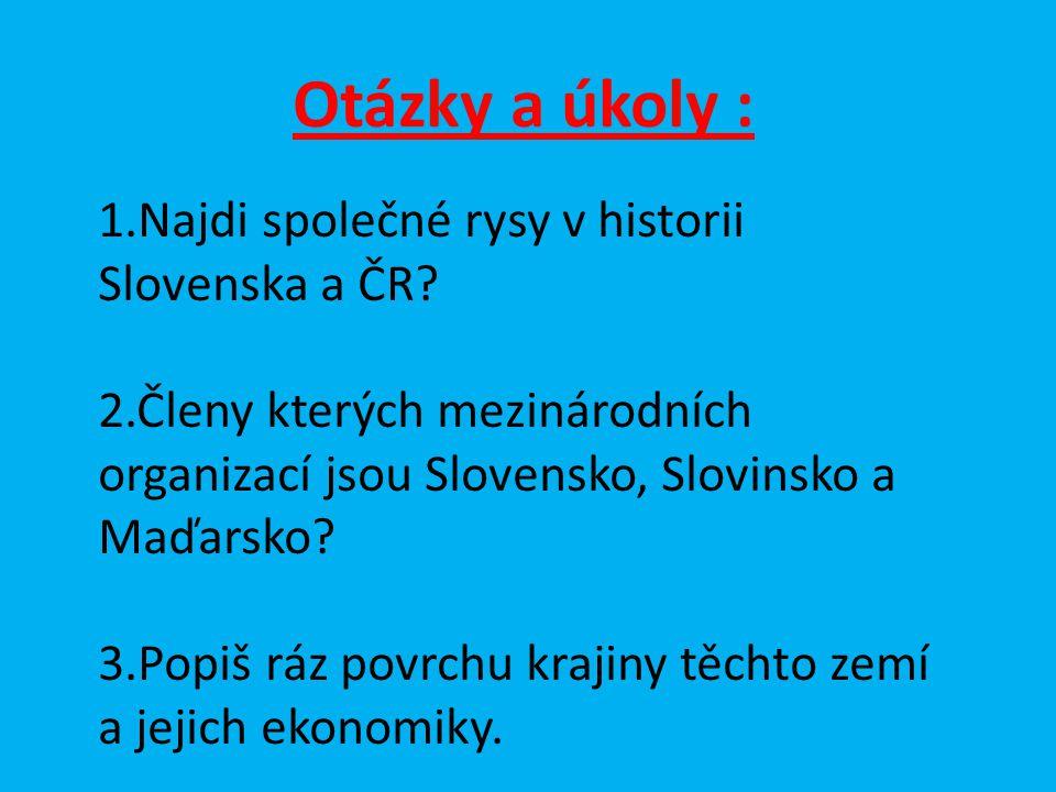 Otázky a úkoly : 1.Najdi společné rysy v historii Slovenska a ČR