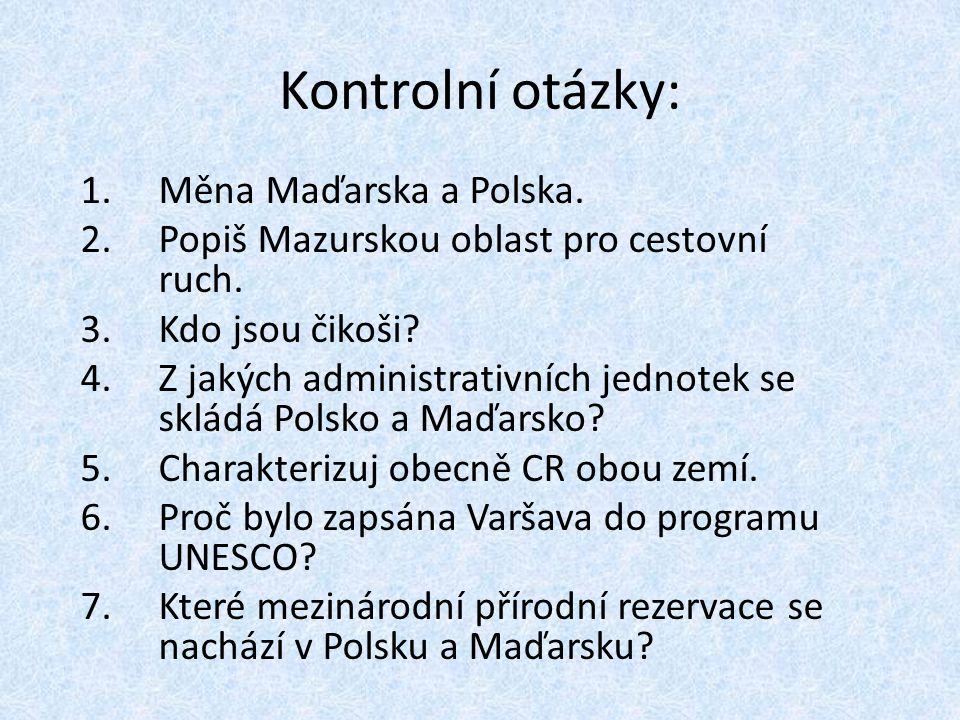 Kontrolní otázky: Měna Maďarska a Polska.
