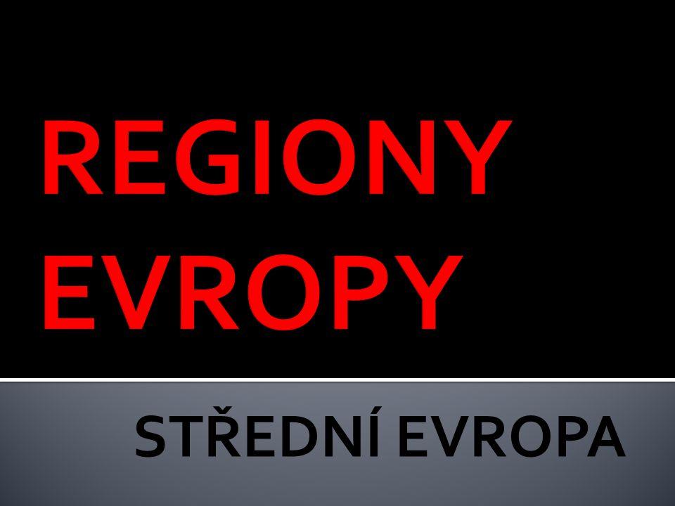 REGIONY EVROPY STŘEDNÍ EVROPA