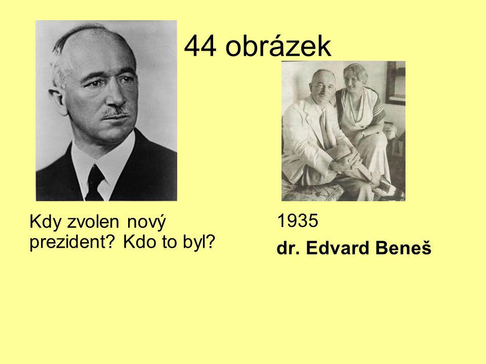 U 44 obrázek 1935 Kdy zvolen nový prezident Kdo to byl