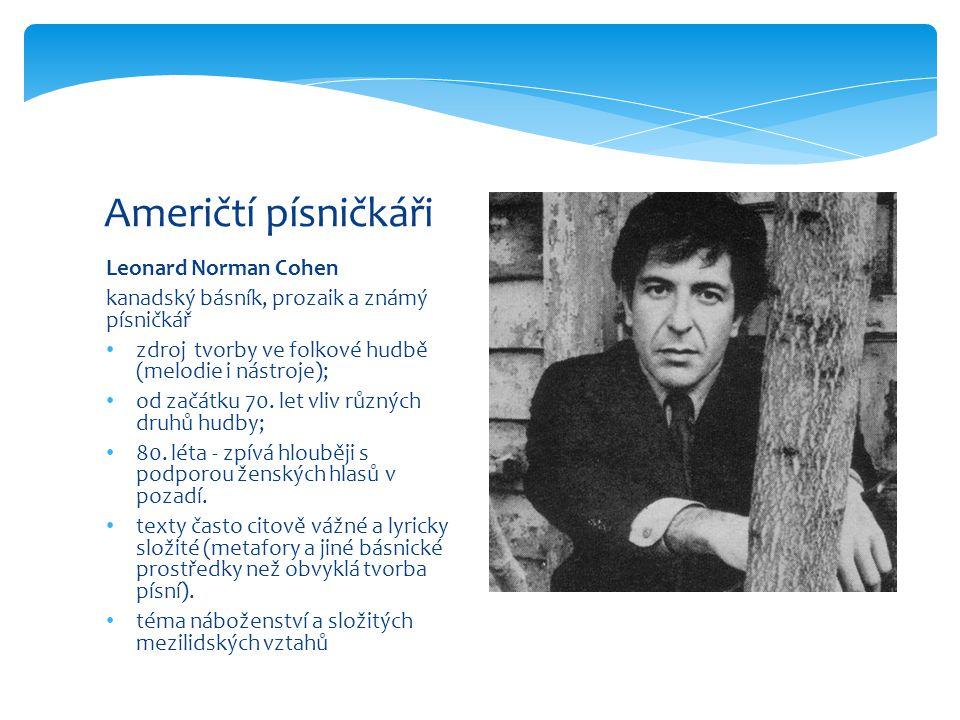 Američtí písničkáři Leonard Norman Cohen