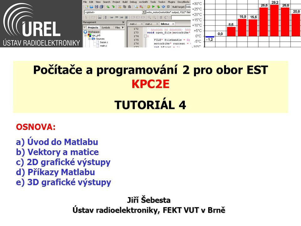 Počítače a programování 2 pro obor EST KPC2E TUTORIÁL 4