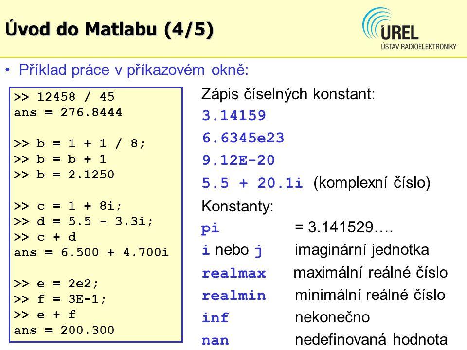 Úvod do Matlabu (4/5) Příklad práce v příkazovém okně: