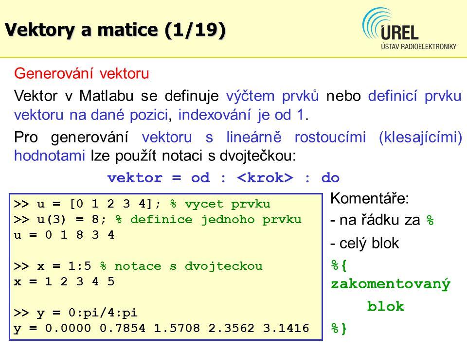 Vektory a matice (1/19) Generování vektoru