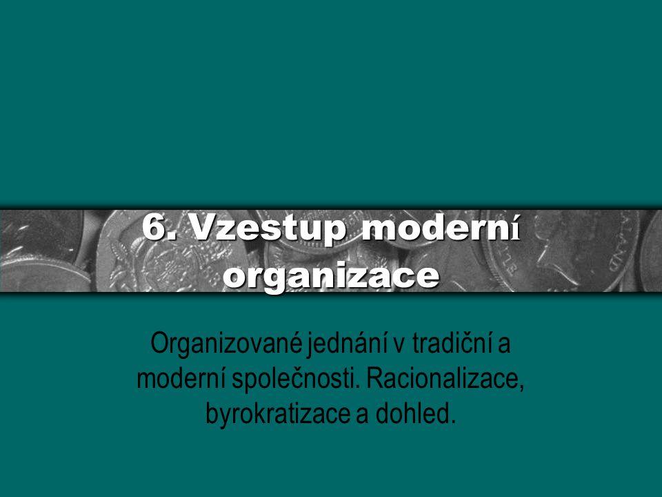 6. Vzestup moderní organizace