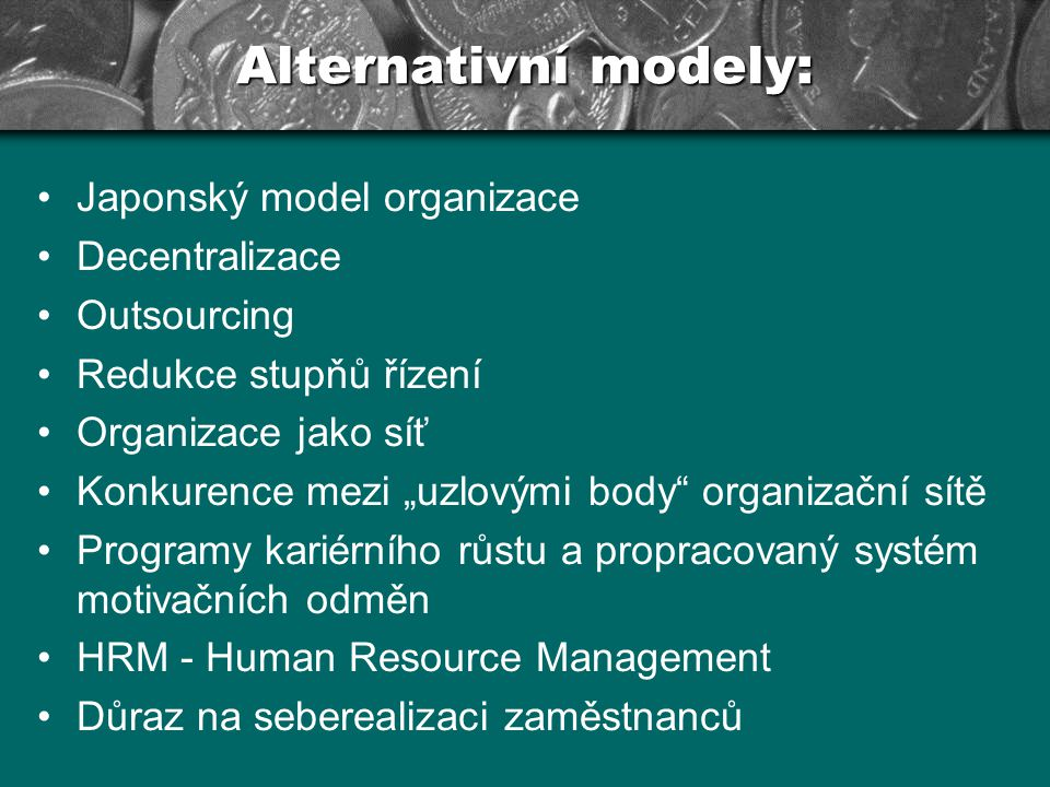 Alternativní modely: Japonský model organizace Decentralizace