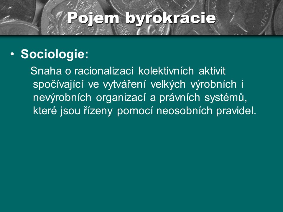Pojem byrokracie Sociologie:
