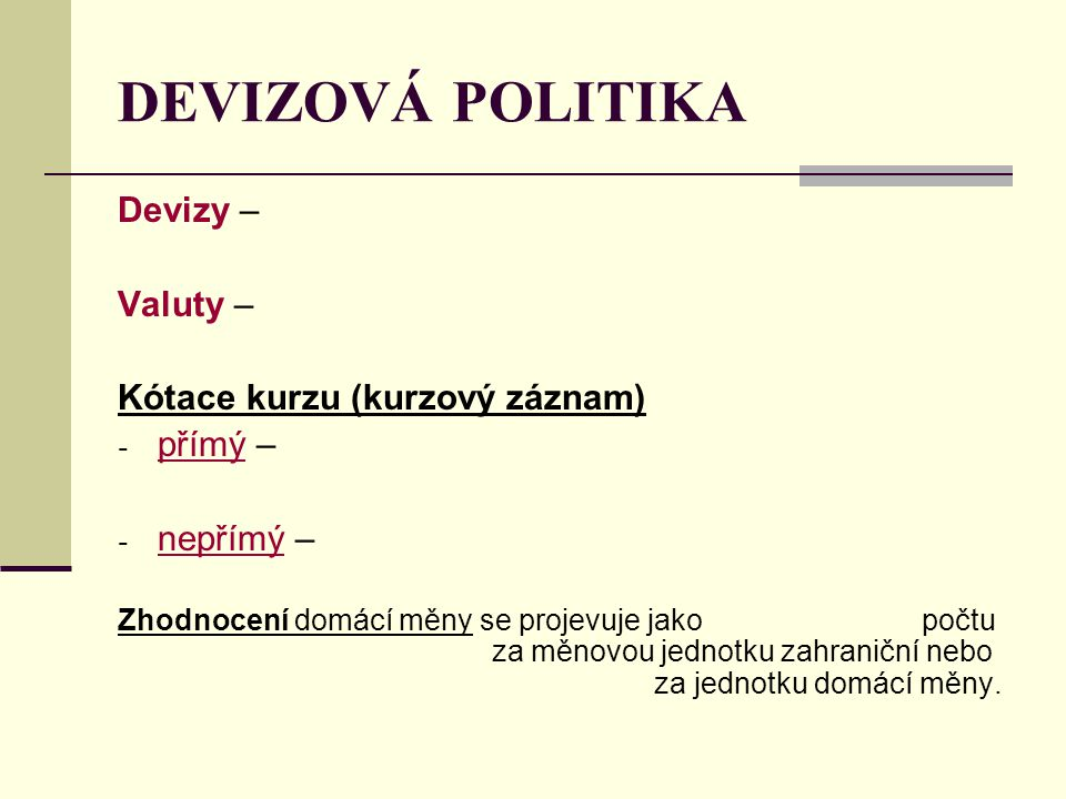 DEVIZOVÁ POLITIKA Devizy – Valuty – Kótace kurzu (kurzový záznam)