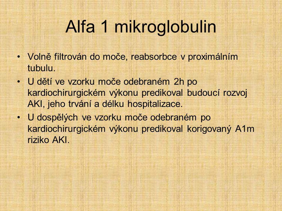 Alfa 1 mikroglobulin Volně filtrován do moče, reabsorbce v proximálním tubulu.