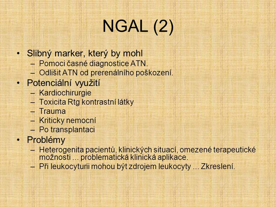 NGAL (2) Slibný marker, který by mohl Potenciální využití Problémy