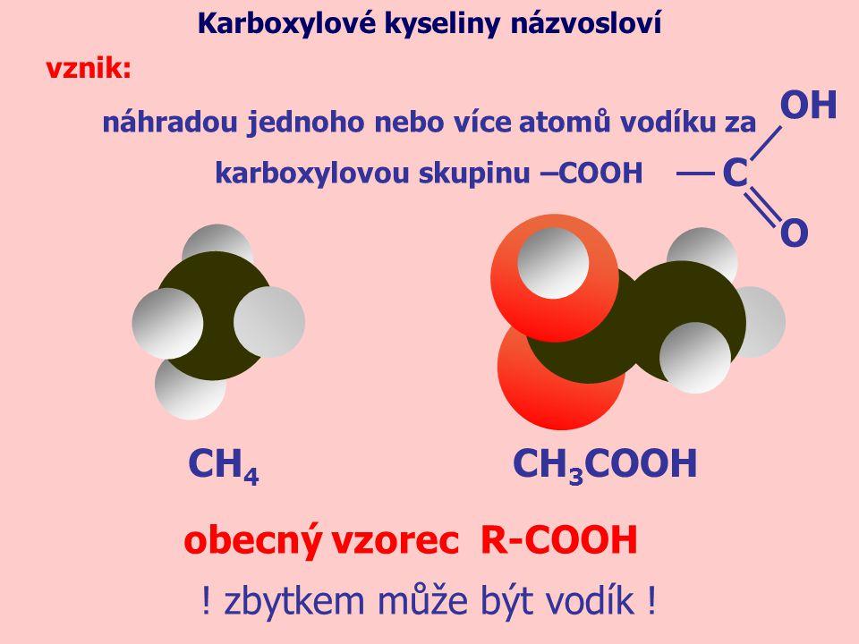 náhradou jednoho nebo více atomů vodíku za karboxylovou skupinu –COOH