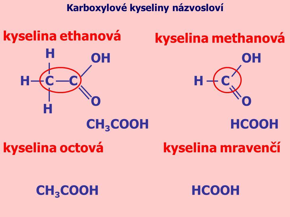 kyselina ethanová kyselina methanová H C C H OH O OH H C O CH3COOH