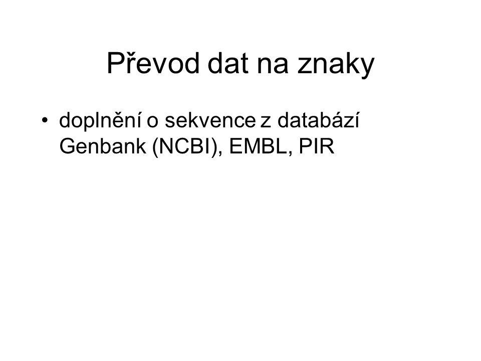 Převod dat na znaky doplnění o sekvence z databází Genbank (NCBI), EMBL, PIR