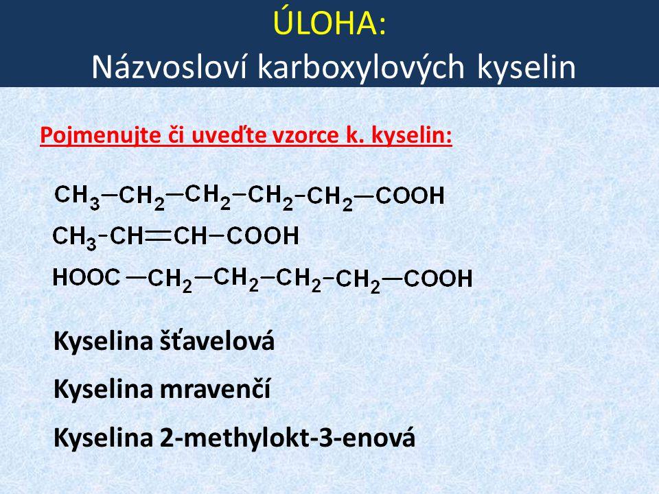 ÚLOHA: Názvosloví karboxylových kyselin