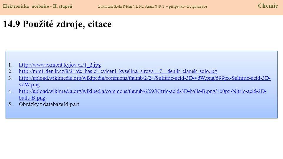 14.9 Použité zdroje, citace http://www.exmont-kyjov.cz/1_2.jpg