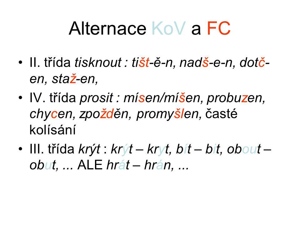 Alternace KoV a FC II. třída tisknout : tišt-ě-n, nadš-e-n, dotč-en, staž-en,