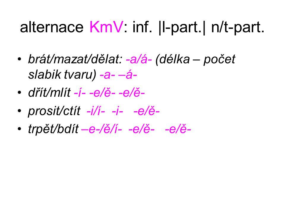 alternace KmV: inf. |l-part.| n/t-part.
