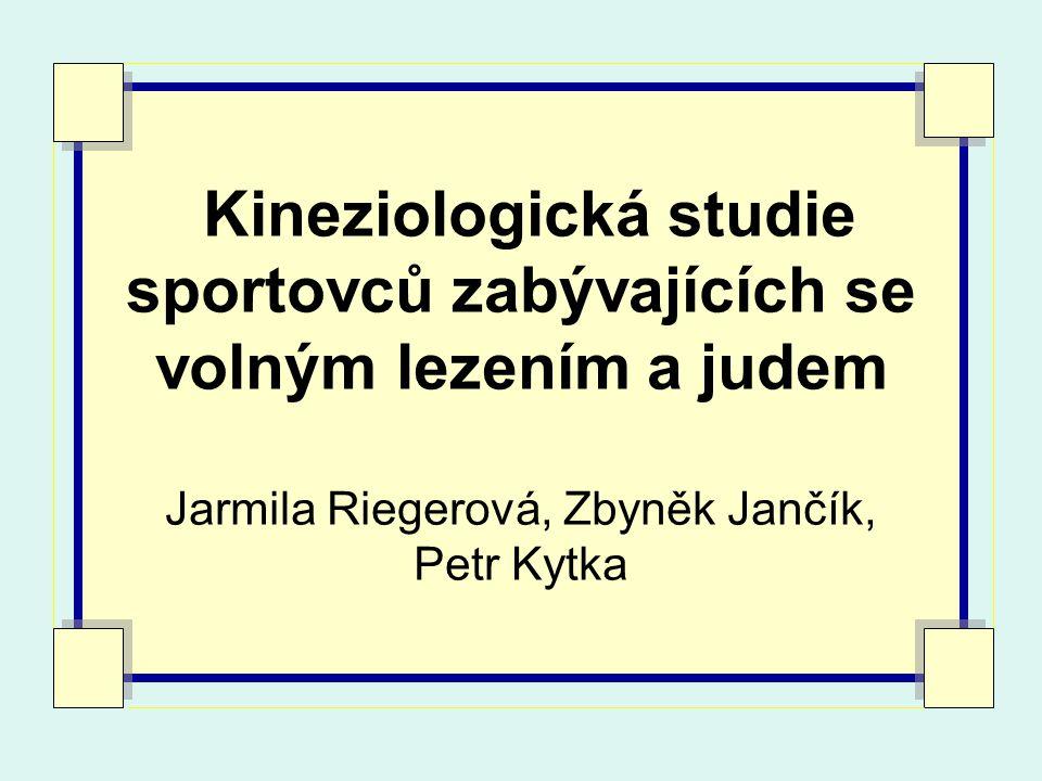 Kineziologická studie sportovců zabývajících se volným lezením a judem Jarmila Riegerová, Zbyněk Jančík, Petr Kytka