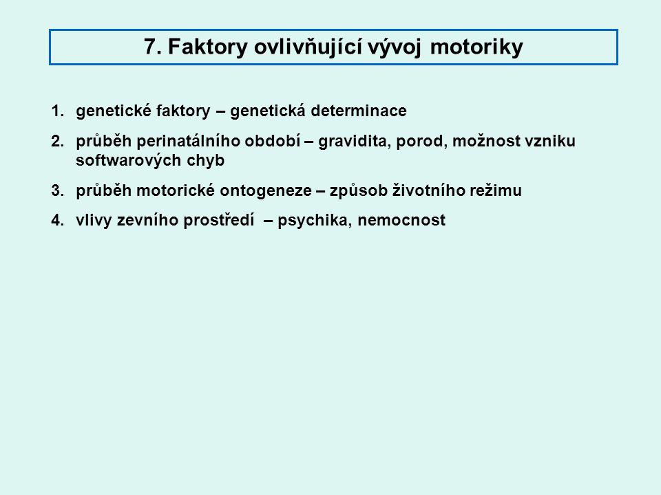 7. Faktory ovlivňující vývoj motoriky