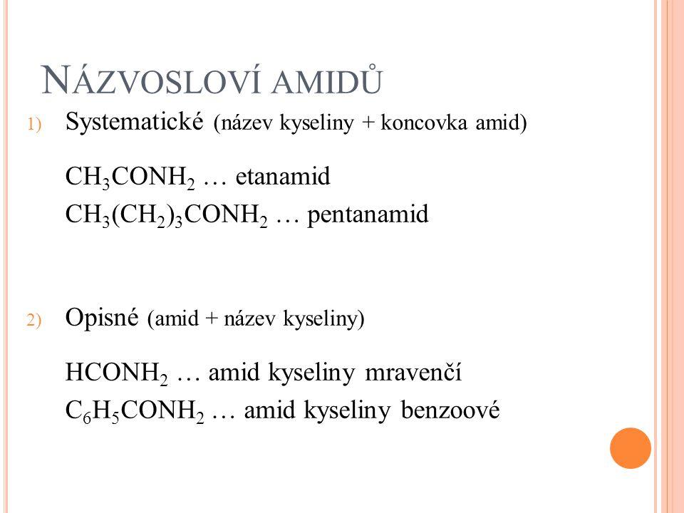 Názvosloví amidů Systematické (název kyseliny + koncovka amid)