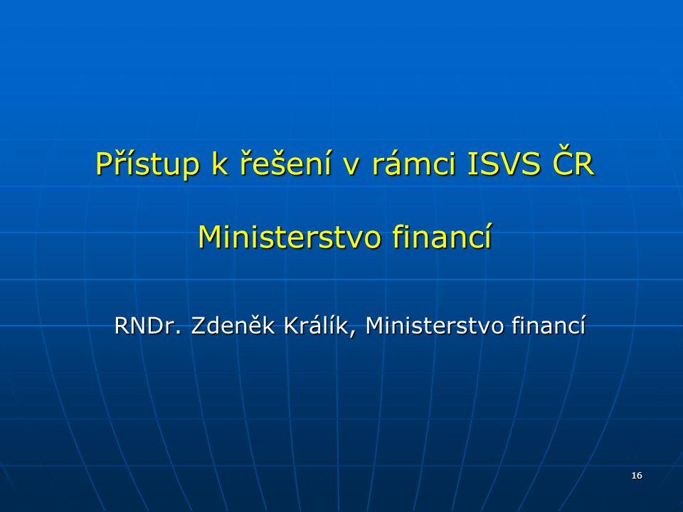 Přístup k řešení v rámci ISVS ČR Ministerstvo financí