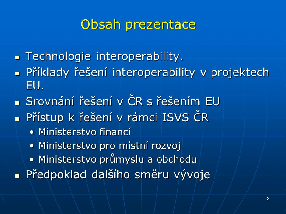 Obsah prezentace Technologie interoperability.