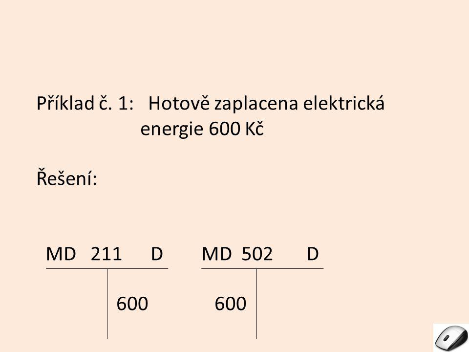 Příklad č. 1: Hotově zaplacena elektrická