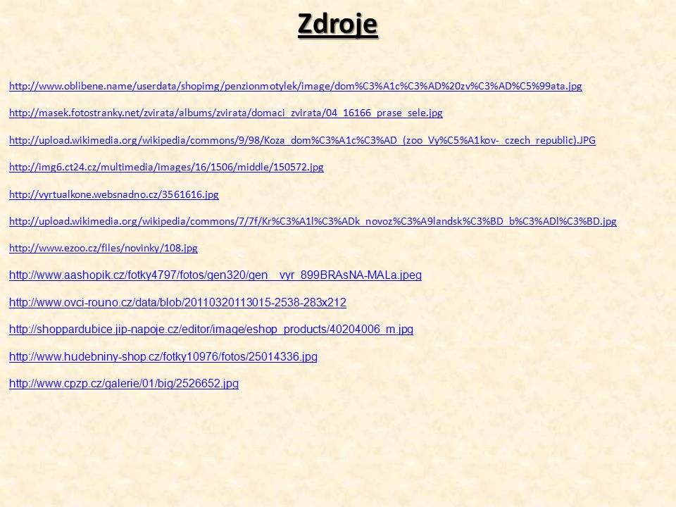 Zdroje http://www.oblibene.name/userdata/shopimg/penzionmotylek/image/dom%C3%A1c%C3%AD%20zv%C3%AD%C5%99ata.jpg.