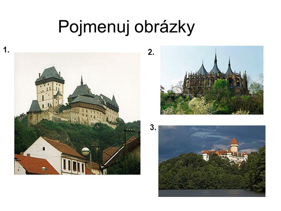 Pojmenuj obrázky 1. 2. 3.