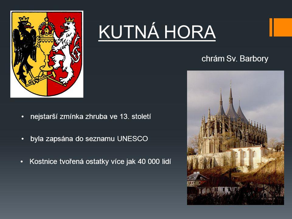 KUTNÁ HORA chrám Sv. Barbory nejstarší zmínka zhruba ve 13. století