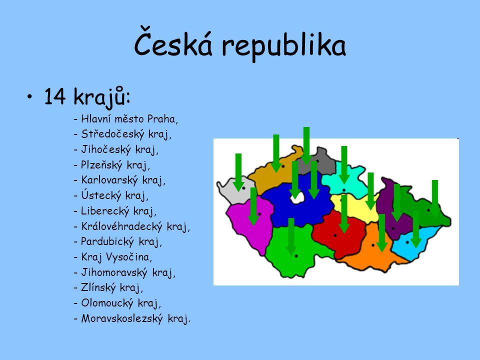 Česká republika 14 krajů: - Hlavní město Praha, - Středočeský kraj,