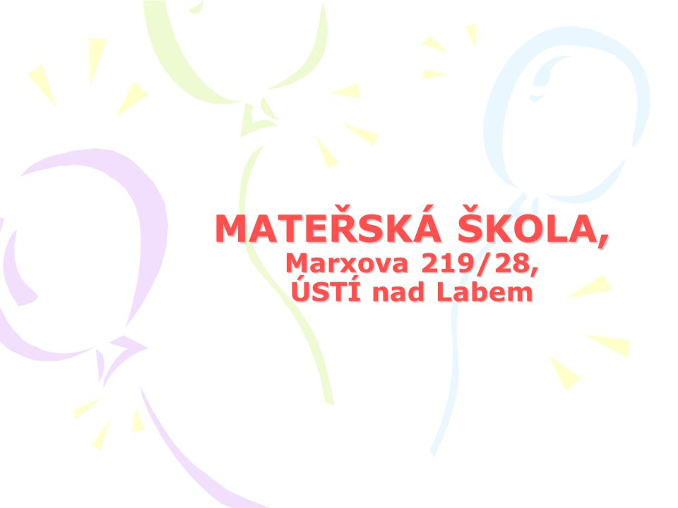 MATEŘSKÁ ŠKOLA, Marxova 219/28, ÚSTÍ nad Labem