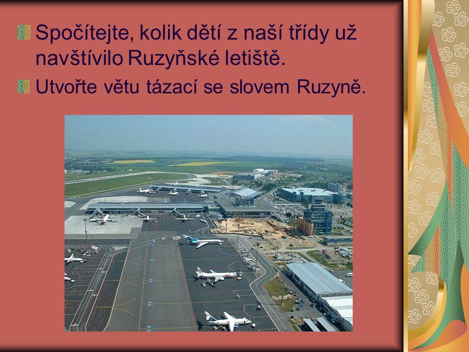 Spočítejte, kolik dětí z naší třídy už navštívilo Ruzyňské letiště.