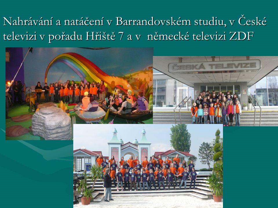 Nahrávání a natáčení v Barrandovském studiu, v České televizi v pořadu Hřiště 7 a v německé televizi ZDF