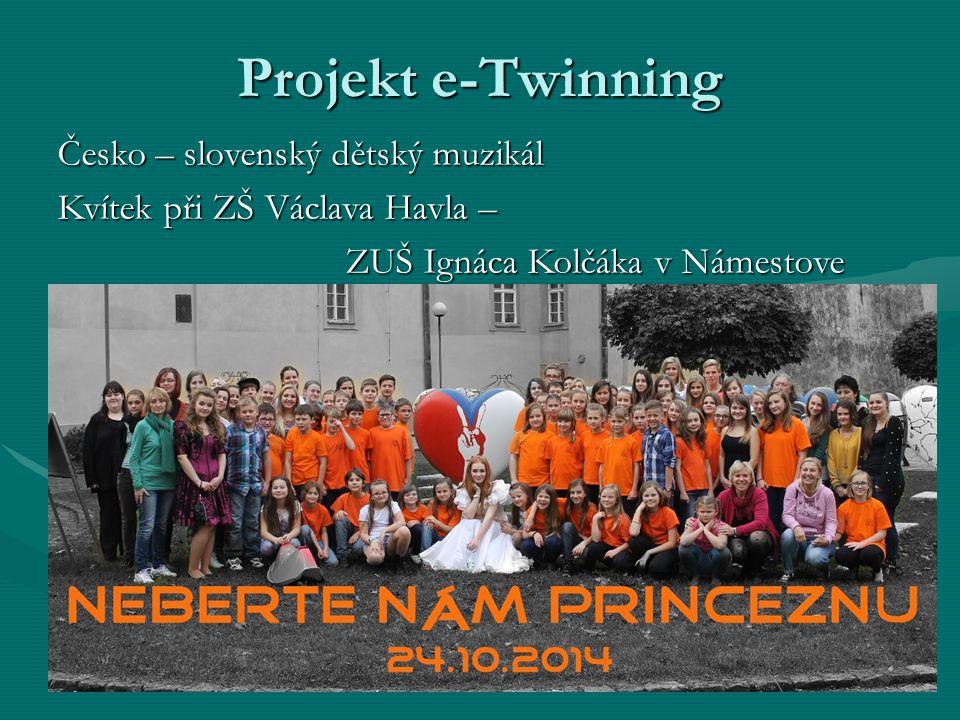 Projekt e-Twinning Česko – slovenský dětský muzikál Kvítek při ZŠ Václava Havla – ZUŠ Ignáca Kolčáka v Námestove