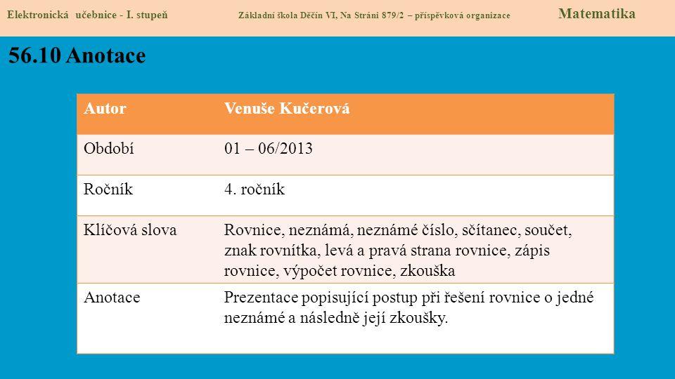 56.10 Anotace Autor Venuše Kučerová Období 01 – 06/2013 Ročník