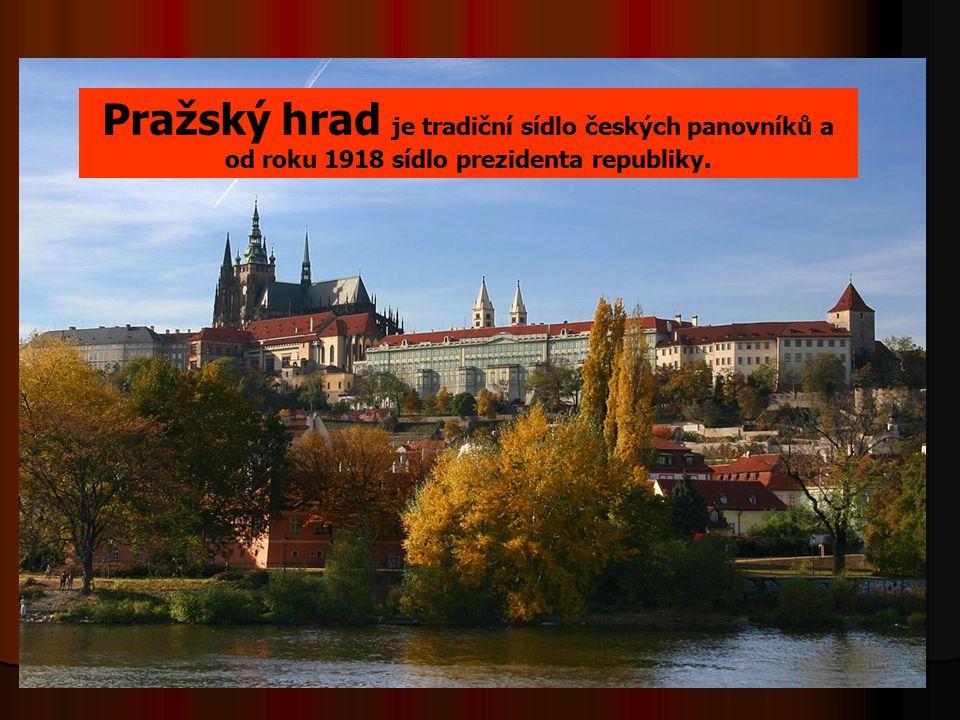 Pražský hrad je tradiční sídlo českých panovníků a od roku 1918 sídlo prezidenta republiky.