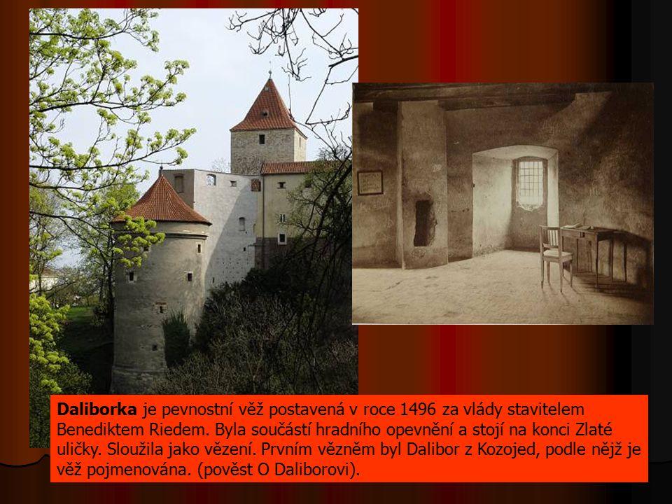 Daliborka je pevnostní věž postavená v roce 1496 za vlády stavitelem Benediktem Riedem.